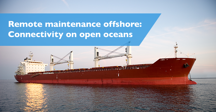 Remote maintenance offshore: Connectivity on open oceans